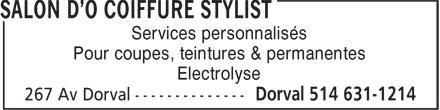 Salon D'O Coiffure Stylist (514-631-1214) - Annonce illustrée======= - Services personnalisés Pour coupes, teintures & permanentes Electrolyse