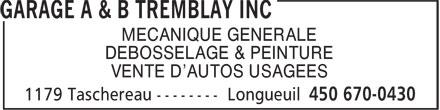 Garage A Et B Tremblay (450-670-0430) - Annonce illustrée======= - DEBOSSELAGE & PEINTURE VENTE D'AUTOS USAGEES MECANIQUE GENERALE MECANIQUE GENERALE DEBOSSELAGE & PEINTURE VENTE D'AUTOS USAGEES