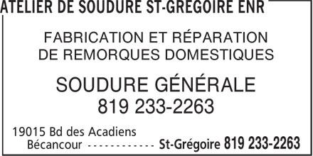 Atelier De Soudure St-Grégoire Enr (819-233-2263) - Annonce illustrée======= - DE REMORQUES DOMESTIQUES SOUDURE GÉNÉRALE 819 233-2263 FABRICATION ET RÉPARATION