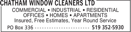 Chatham Window Cleaners Ltd (519-352-5930) - Annonce illustrée======= - COMMERCIAL   INDUSTRIAL   RESIDENTIAL OFFICES   HOMES   APARTMENTS Insured, Free Estimates, Year Round Service