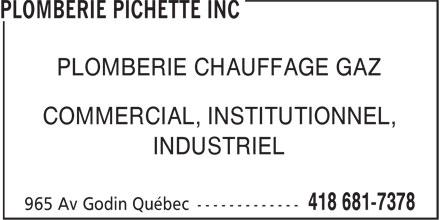 Plomberie Pichette Inc (418-681-7378) - Annonce illustrée======= - PLOMBERIE CHAUFFAGE GAZ COMMERCIAL, INSTITUTIONNEL, INDUSTRIEL