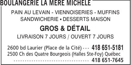 Boulangerie la Mère Michèle (418-651-7645) - Annonce illustrée======= - SANDWICHERIE • DESSERTS MAISON GROS & DÉTAIL PAIN AU LEVAIN - VIENNOISERIES - MUFFINS LIVRAISON 7 JOURS / OUVERT 7 JOURS