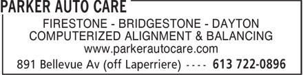Parker Auto Care (613-722-0896) - Display Ad - FIRESTONE - BRIDGESTONE - DAYTON COMPUTERIZED ALIGNMENT & BALANCING www.parkerautocare.com FIRESTONE - BRIDGESTONE - DAYTON COMPUTERIZED ALIGNMENT & BALANCING www.parkerautocare.com