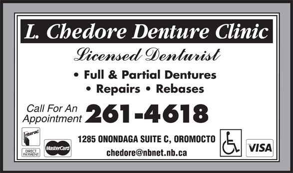 Chedore L Denture Clinic (506-357-3111) - Annonce illustrée======= - Full & Partial Dentures Repairs   Rebases Call For An Appointment 261-4618 1285 ONONDAGA SUITE C, OROMOCTO
