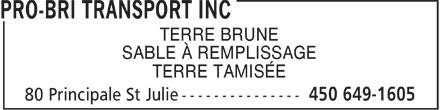 Pro-Bri Transport Inc (450-649-1605) - Annonce illustrée======= - TERRE BRUNE SABLE À REMPLISSAGE TERRE TAMISÉE