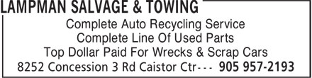 Lampman Salvage & Towing (905-957-2193) - Annonce illustrée======= - Complete Auto Recycling Service Complete Line Of Used Parts Top Dollar Paid For Wrecks & Scrap Cars Complete Auto Recycling Service Complete Line Of Used Parts Top Dollar Paid For Wrecks & Scrap Cars