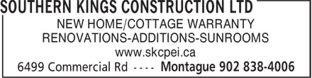 Southern Kings Construction Ltd (902-838-4006) - Annonce illustrée======= - RENOVATIONS-ADDITIONS-SUNROOMS NEW HOME/COTTAGE WARRANTY www.skcpei.ca
