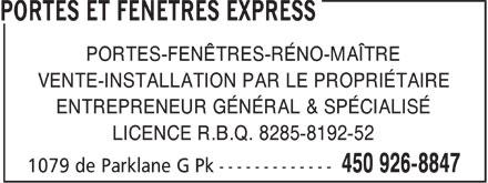 Portes et Fenêtres Express (450-926-8847) - Annonce illustrée======= - PORTES-FENÊTRES-RÉNO-MAÎTRE VENTE-INSTALLATION PAR LE PROPRIÉTAIRE ENTREPRENEUR GÉNÉRAL & SPÉCIALISÉ LICENCE R.B.Q. 8285-8192-52