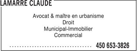 Lamarre Claude (450-653-3826) - Annonce illustrée======= - Avocat & maître en urbanisme Droit Municipal-Immobilier Commercial  Avocat & maître en urbanisme Droit Municipal-Immobilier Commercial
