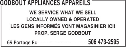 Godbout Appliances Appareils (506-473-2595) - Annonce illustrée======= - WE SERVICE WHAT WE SELL LOCALLY OWNED & OPERATED LES GENS INFORMÉS VONT MAGASINIER ICI! PROP. SERGE GODBOUT