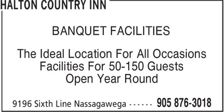 Halton Country Inn (905-876-3018) - Annonce illustrée======= - BANQUET FACILITIES The Ideal Location For All Occasions Open Year Round Facilities For 50-150 Guests