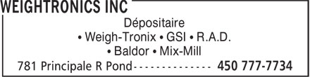 Weightronics Inc (450-777-7734) - Annonce illustrée======= - Dépositaire • Weigh-Tronix • GSI • R.A.D. • Baldor • Mix-Mill Dépositaire • Weigh-Tronix • GSI • R.A.D. • Baldor • Mix-Mill
