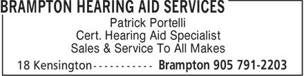 Brampton Hearing Aid Services (905-791-2203) - Annonce illustrée======= - Patrick Portelli Cert. Hearing Aid Specialist Sales & Service To All Makes