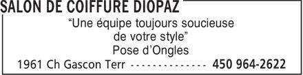 """Salon de Coiffure Diopaz (450-964-2622) - Annonce illustrée======= - """"Une équipe toujours soucieuse de votre style"""" Pose d'Ongles"""