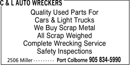 C & L Auto Wreckers (905-834-5990) - Annonce illustrée======= - C & L AUTO WRECKERS Quality Used Parts For Cars & Light Trucks We Buy Scrap Metal All Scrap Weighed Complete Wrecking Service Safety Inspections 2506 Miller Port Colborne 905 834-5990 C & L AUTO WRECKERS Quality Used Parts For Cars & Light Trucks We Buy Scrap Metal All Scrap Weighed Complete Wrecking Service Safety Inspections 2506 Miller Port Colborne 905 834-5990 C & L AUTO WRECKERS Quality Used Parts For Cars & Light Trucks We Buy Scrap Metal All Scrap Weighed Complete Wrecking Service Safety Inspections 2506 Miller Port Colborne 905 834-5990
