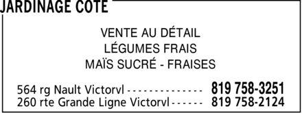 Jardinage Côté (819-758-3251) - Annonce illustrée======= - VENTE AU DÉTAIL LÉGUMES FRAIS MAÏS SUCRÉ FRAISES