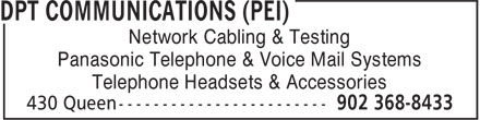 dpt Communications (PEI) (902-368-8433) - Annonce illustrée======= - Panasonic Telephone & Voice Mail Systems Telephone Headsets & Accessories Network Cabling & Testing