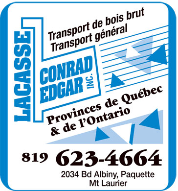 Lacasse Conrad Edgar Inc (819-623-4664) - Annonce illustrée======= - Lacasse Conrad Edgar Inc. 2034 Bd Albiny, Paquette, Mt Laurier 8196234664 Transport de bois brut Transport général Provinces de Québec & de l'Ontario