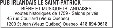 Pub Irlandais Le Saint-Patrick (418-694-0618) - Annonce illustrée======= - 45 rue Couillard (Vieux Québec) BIÈRE ET MUSIQUE IRLANDAISES Voûtes historiques de 1759 - Salons privés