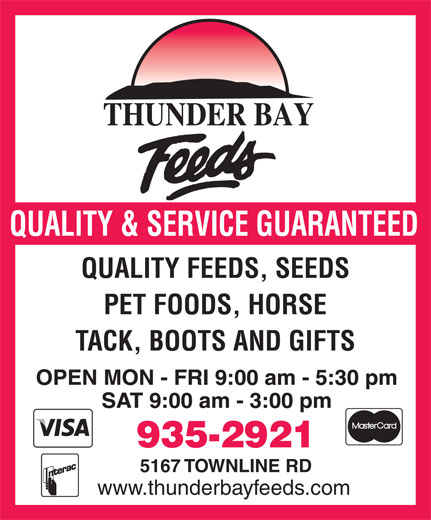 Thunder Bay Feeds Ltd (807-935-2921) - Annonce illustrée======= - QUALITY FEEDS, SEEDS PET FOODS, HORSE TACK, BOOTS AND GIFTS 5167 TOWNLINE RD www.thunderbayfeeds.com