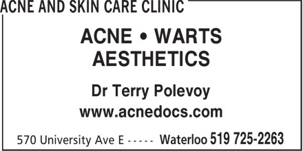 Acne and Skin Care Clinic (519-725-2263) - Display Ad - ACNE • WARTS AESTHETICS Dr Terry Polevoy www.acnedocs.com