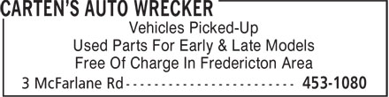Fred Carten's Used Cars & Auto Wrecker (506-453-1080) - Annonce illustrée======= - Vehicles Picked-Up Used Parts For Early & Late Models Free Of Charge In Fredericton Area