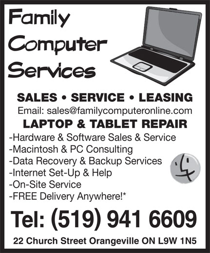 Family Computer Services (519-941-6609) - Annonce illustrée======= - SALES   SERVICE   LEASING LAPTOP & TABLET REPAIR -Hardware & Software Sales & Service -Macintosh & PC Consulting -Data Recovery & Backup Services -Internet Set-Up & Help -On-Site Service -FREE Delivery Anywhere!* Tel:519 941 6609 22 Church Street Orangeville ON L9W 1N5