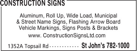 Construction Signs (709-782-1000) - Annonce illustrée======= - Aluminum, Roll Up, Wide Load, Municipal & Street Name Signs, Flashing Arrow Board Vehicle Markings, Signs Posts & Brackets www. ConstructionSignsLtd.com