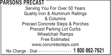 Parsons Precast (905-387-0810) - Display Ad - Serving You For Over 50 Years Quality Iron & Aluminum Railings & Columns Precast Concrete Steps & Porches Precast Parking Lot Curbs Wheelchair Ramps Free Estimates www.concretesteps.com  Serving You For Over 50 Years Quality Iron & Aluminum Railings & Columns Precast Concrete Steps & Porches Precast Parking Lot Curbs Wheelchair Ramps Free Estimates www.concretesteps.com  Serving You For Over 50 Years Quality Iron & Aluminum Railings & Columns Precast Concrete Steps & Porches Precast Parking Lot Curbs Wheelchair Ramps Free Estimates www.concretesteps.com  Serving You For Over 50 Years Quality Iron & Aluminum Railings & Columns Precast Concrete Steps & Porches Precast Parking Lot Curbs Wheelchair Ramps Free Estimates www.concretesteps.com  Serving You For Over 50 Years Quality Iron & Aluminum Railings & Columns Precast Concrete Steps & Porches Precast Parking Lot Curbs Wheelchair Ramps Free Estimates www.concretesteps.com