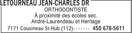 Létourneau Jean-Charles Dr (450-678-5611) - Annonce illustrée======= - ORTHODONTISTE À proximité des écoles sec. André-Laurendeau et Heritage