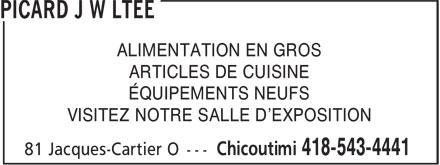 Picard J W Ltée (418-543-4441) - Annonce illustrée======= - ALIMENTATION EN GROS ÉQUIPEMENTS NEUFS ARTICLES DE CUISINE VISITEZ NOTRE SALLE D'EXPOSITION