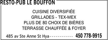 Resto-Pub Le Bouffon (450-778-9915) - Annonce illustrée======= - CUISINE DIVERSIFIÉE GRILLADES TEX-MEX PLUS DE 80 CHOIX DE BIÈRES TERRASSE CHAUFFÉE & FOYER