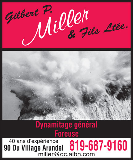 Miller Gilbert & Fils Ltée (819-687-9160) - Annonce illustrée======= - Dynamitage général Foreuse 40 ans d expérience 819-687-9160 90 Du Village Arundel miller@qc.aibn.com