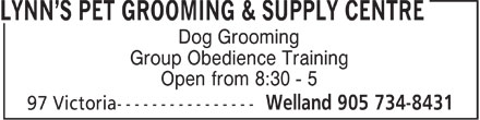 Lynn's Pet Grooming & Supply Centre (905-734-8431) - Annonce illustrée======= - Dog Grooming Group Obedience Training Open from 8:30 - 5
