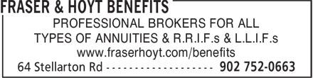 Fraser & Hoyt Benefits (902-752-0663) - Annonce illustrée======= - TYPES OF ANNUITIES & R.R.I.F.s & L.L.I.F.s www.fraserhoyt.com/benefits PROFESSIONAL BROKERS FOR ALL
