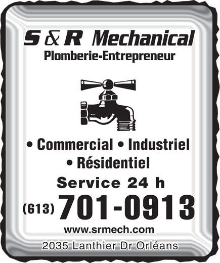 S & R Mechanical (613-830-0165) - Annonce illustrée======= - Commercial   Industriel Résidentiel Service 24 h (613) 701-0913 www.srmech.com 2035 Lanthier Dr Orléans Plomberie-Entrepreneur