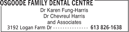 Osgoode Family Dental Centre (613-826-1638) - Display Ad - Dr Karen Fung-Harris Dr Chevreul Harris and Associates  Dr Karen Fung-Harris Dr Chevreul Harris and Associates  Dr Karen Fung-Harris Dr Chevreul Harris and Associates