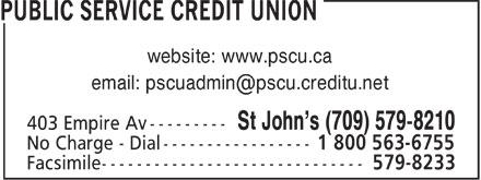 Public Service Credit Union (709-579-8210) - Display Ad - website: www.pscu.ca email: pscuadmin@pscu.creditu.net