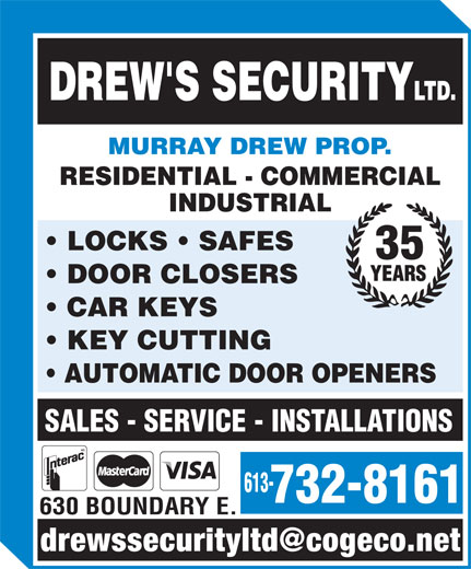 Drew's Security Ltd (613-732-8161) - Annonce illustrée======= - MURRAY DREW PROP. RESIDENTIAL - COMMERCIAL INDUSTRIAL LOCKS   SAFES 35 DOOR CLOSERS CAR KEYS KEY CUTTING AUTOMATIC DOOR OPENERS SALES - SERVICE - INSTALLATIONS 613- 732-8161 630 BOUNDARY E. drewssecurityltd@cogeco.net