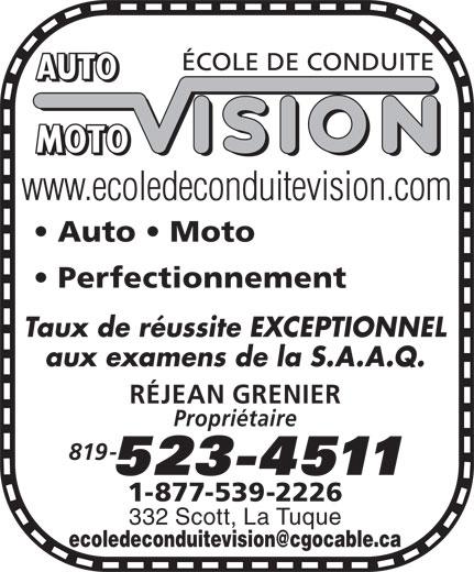 Ecole De Conduite Vision Enr (819-523-4511) - Display Ad - Auto   Moto Perfectionnement Taux de réussite EXCEPTIONNEL aux examens de la S.A.A.Q. RÉJEAN GRENIER Propriétaire 819- 1-877-539-2226 332 Scott, La Tuque www.ecoledeconduitevision.com