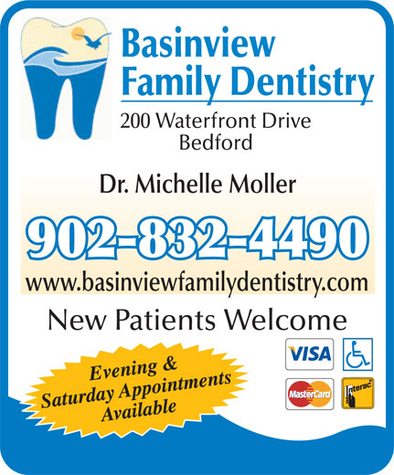 Basinview Family Dentistry (902-832-4490) - Annonce illustrée======= - Basinview Family Dentistry 200 Waterfront Drive Bedford Dr. Michelle Moller 902-832-4490 www.basinviewfamilydentistry.com New Patients Welcome