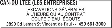 Entreprises Can-Du Ltée (Les) (450-661-3000) - Annonce illustrée======= - EXCAVATIONS GÉNÉRALES À L'HEURE OU AU CONTRAT COUPE D'EAU, ÉGOUTS  EXCAVATIONS GÉNÉRALES À L'HEURE OU AU CONTRAT COUPE D'EAU, ÉGOUTS