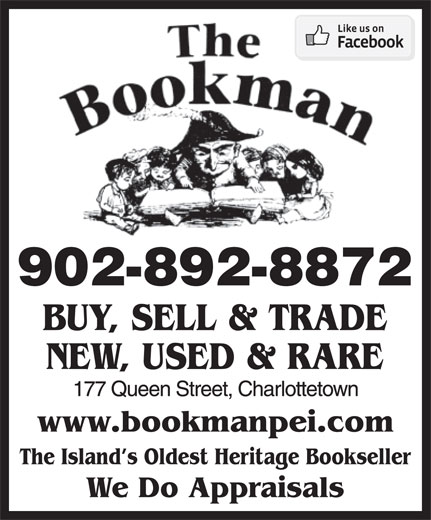 The Bookman (902-892-8872) - Display Ad - 902-892-8872 BUY, SELL & TRADE NEW, USED & RARE The Island s Oldest Heritage Bookseller We Do Appraisals