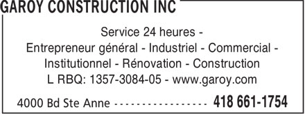 Garoy Construction Inc (418-661-1754) - Annonce illustrée======= - A Service 24 heures - Entrepreneur général - Industriel - Commercial - Institutionnel - Rénovation - Construction L RBQ: 1357-3084-05 - www.garoy.com