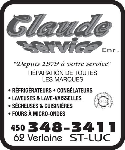 Claude Service Enr (450-348-3411) - Annonce illustrée======= - RÉPARATION DE TOUTES LES MARQUES RÉFRIGÉRATEURS   CONGÉLATEURS LAVEUSES & LAVE-VAISSELLES SÉCHEUSES & CUISINIÈRES FOURS À MICRO-ONDES 450 62 Verlaine ST-LUC