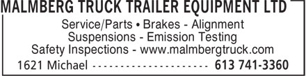 Malmberg Truck Trailer Equipment Ltd (613-741-3360) - Display Ad - Safety Inspections - www.malmbergtruck.com Service/Parts • Brakes - Alignment Suspensions - Emission Testing