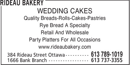 Rideau Bakery (613-789-1019) - Display Ad - WEDDING CAKES Quality Breads-Rolls-Cakes-Pastries Rye Bread A Specialty Retail And Wholesale Party Platters For All Occasions www.rideaubakery.com WEDDING CAKES Quality Breads-Rolls-Cakes-Pastries Rye Bread A Specialty Retail And Wholesale Party Platters For All Occasions www.rideaubakery.com