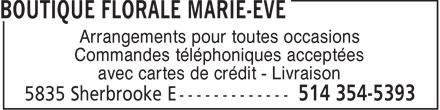 Boutique Florale Marie-Eve (514-354-5393) - Annonce illustrée======= - Arrangements pour toutes occasions Commandes téléphoniques acceptées avec cartes de crédit - Livraison