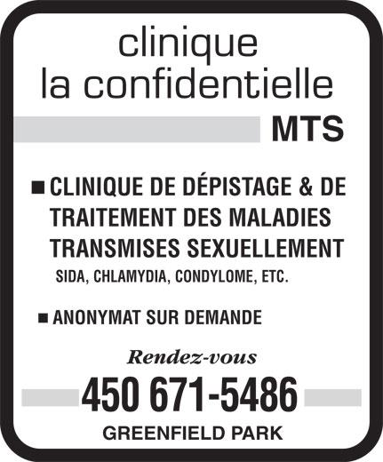 Clinique La Confidentielle MTS (450-671-5486) - Annonce illustrée======= - CLINIQUE DE DÉPISTAGE & DE TRAITEMENT DES MALADIES TRANSMISES SEXUELLEMENT SIDA, CHLAMYDIA, CONDYLOME, ETC. ANONYMAT SUR DEMANDE 450 671-5486 GREENFIELD PARK