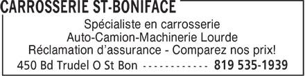 Carrosserie St-Boniface (819-535-1939) - Annonce illustrée======= - Spécialiste en carrosserie Auto-Camion-Machinerie Lourde Réclamation d'assurance - Comparez nos prix!  Spécialiste en carrosserie Auto-Camion-Machinerie Lourde Réclamation d'assurance - Comparez nos prix!